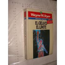 Libro El Cielo Es El Limite , Wayne W. Dyer , Año 1995 , 45