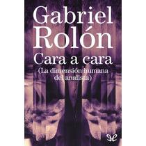 Cara A Cara Gabriel Rolón Libro Digital