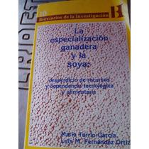 Libro La Especializacion Ganadera Y La Soya