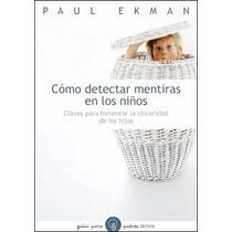 Cómo Detectar Mentiras En Los Niños - Paul Ekman Pdf Epub