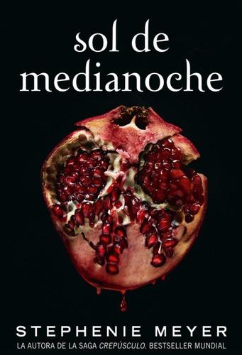 Sol De Medianoche (saga Crepúsculo 5)-stephenie-envío Gratis