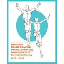 Figura Dibujo A Mano Alzada Para Los Ilustradores: Dominar E