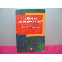 ¿ Que Es La Democracia ? / Alain Touraine