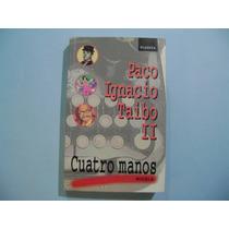 Paco Ignacio Taibo I I / Cuatro Manos