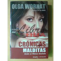 Crónicas Malditas - Olga Wornat (2005) Editorial Grijalbo