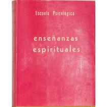 Enseñanzas Espirituales - Recopilación De Cátedras Espirit.