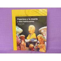 Mireya Cueto, Francisca Y La Muerte Y Otros Teatrocuentos.