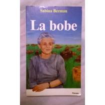 Sabina Berman La Bobe Libro Planeta 126p