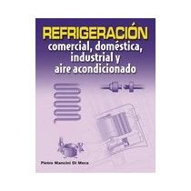 Refrigeración Comercial, Doméstica, Industrial Y Aire Acond.