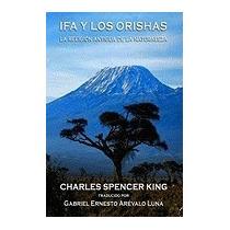 Libro Ifa Y Los Orishas, Charles Spencer King