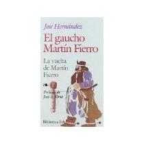 Libro El Gaucho Martin Fierro *cj