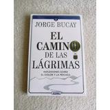 El Camino De Las Lágrimas /jorge Bucay - Nuevo