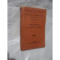 Libro Antiguo Año 1925 . Mensaje De Cristo A Los Protestante