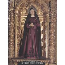 El Retablo De La Virgen De Los Dolores.