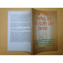 Luis De Guerrero-osio Y Rivas, No Se Puede Tapar El Sol Con
