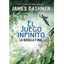 Juego Infinito 3: La Batalla Final ... James Dashner