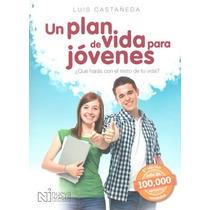 Un Plan De Vida Para Jóvenes - Luis Castañeda - Nueva Imagen