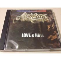 Aventura Love & Hate Cd Usado Importado Republica Dominicana