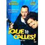 Dvd ¡ Que Te Calles ! ( Tais Toi ! ) 2003 - Francis Veber
