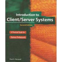 Introducción A Los Sistemas Cliente-servidor. Paul A. Renaud
