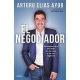 Libro El Negociador, Elías Ayub Más Envío Gratis!!