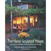 La Mano Esculpida Casa: Una Guía Práctica Filosófica Y De Co