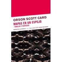 Orson Scott Card Mapas En Un Espejo Fábulas Y Fantasías