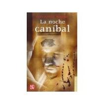 Libro La Noche Canibal *cj