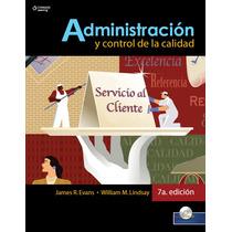 Administración Y Control De La Calidad, 7ma Edición ¿ Evans