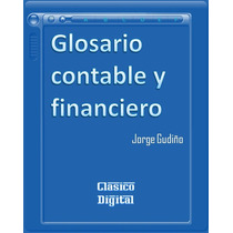Glosario Contable Y Financiero - Libro Dig