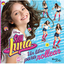 Soy Luna Un Libro Para Rollear (disney) Nuevo Original