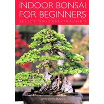 Bonsai De Interior Para Principiantes: Selección - Cuidado -