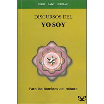 Discursos Del Yo Soy Saint Germain Libro Digital