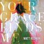 Matt Redman « Your Grace Finds Me» Música Cristiana