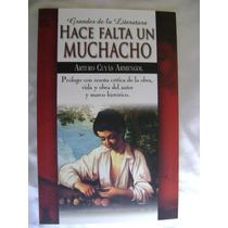 Hace Falta Un Muchacho. A. Cuyas. Grandes Literatura. $90