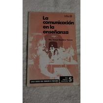 Libro La Comunicación En La Enseñanza, Ma. Teresa Escudero Y