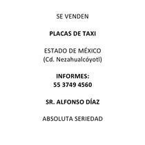 Placas De Taxi Estado De México, Cd Neza. Precio A Tratar