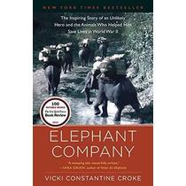 El Elefante De La Empresa: La Inspiradora Historia De Un Hér