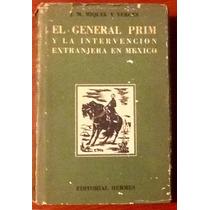 El General Prim Y La Intervención J. M. Miquel Y Verges