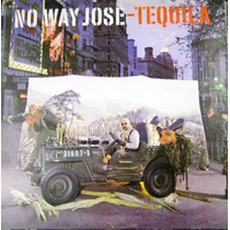 No Way Jose - Tequila Single Lp
