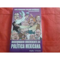Diccionario Irreverente De Política Mexicana