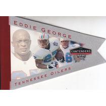 1998 P Contenders Red Pennants Felt Eddie George Rb Titans