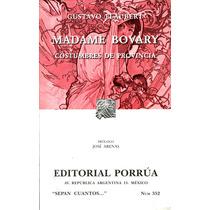 Madame Bovary Costumbres De Provincia - Gustavo Flaubert