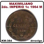 1 Cent 1864 Maximiliano De Habsburgo 2do. Imperio