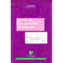 Libro: Cálculo De Estructuras De Cimentación J. Calavera