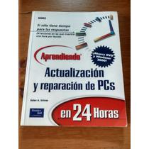 Actualización Y Reparación De P Cs - Ganen A.. Grimes