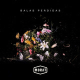 Morat - Balas Perdidas - Cd Disco - Nuevo (12 Canciones)