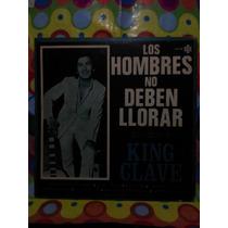 King Clave Lp Los Hombres No Deven Llorar 1974