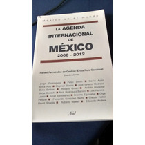 La Agenda Internacional De México 2006-2012 Rafael F. Castro