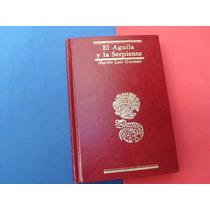 Libro El Águila Y La Serpiente, Martín L. Guzman, 1979
